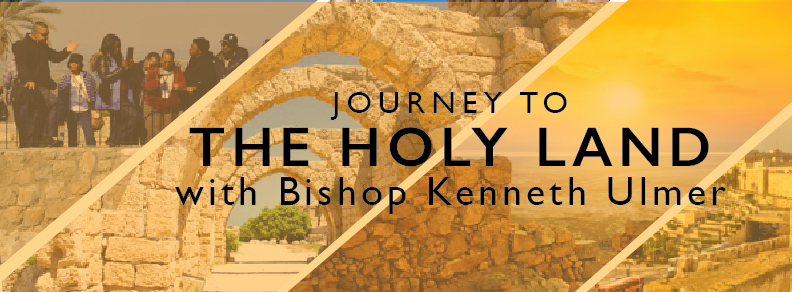 Journey to the Holy Land | Faithful Central Bible Church